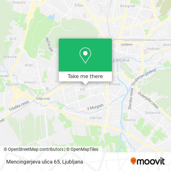 Mencingerjeva ulica 65 map