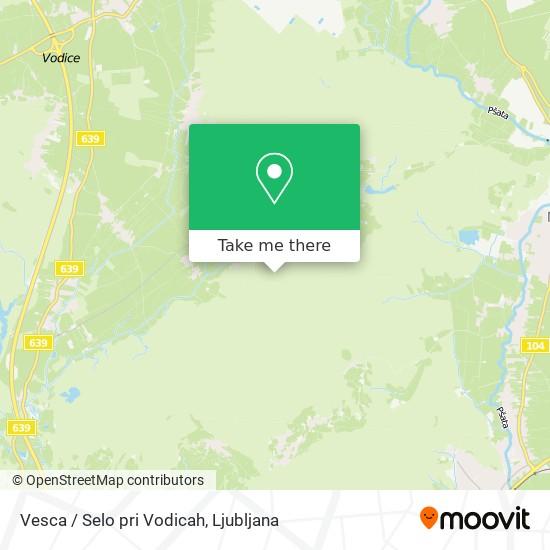 Vesca / Selo pri Vodicah map