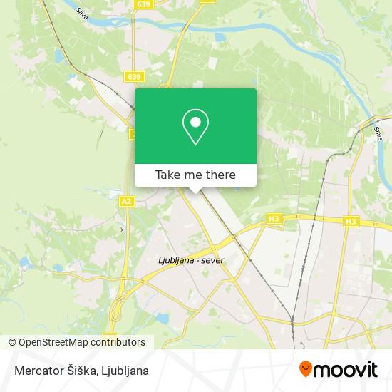 Mercator Šiška map