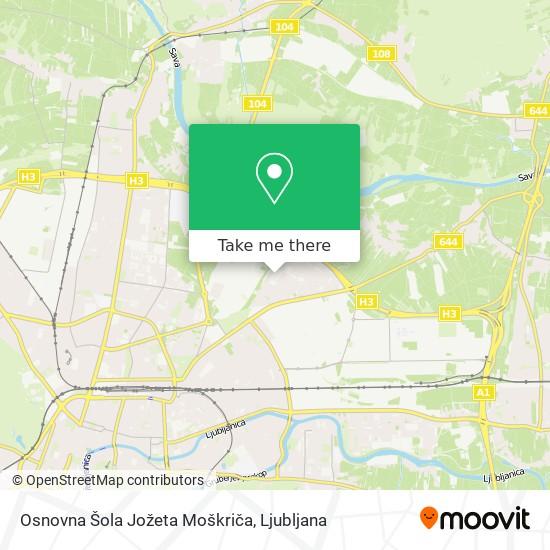 Osnovna Šola Jožeta Moškriča map
