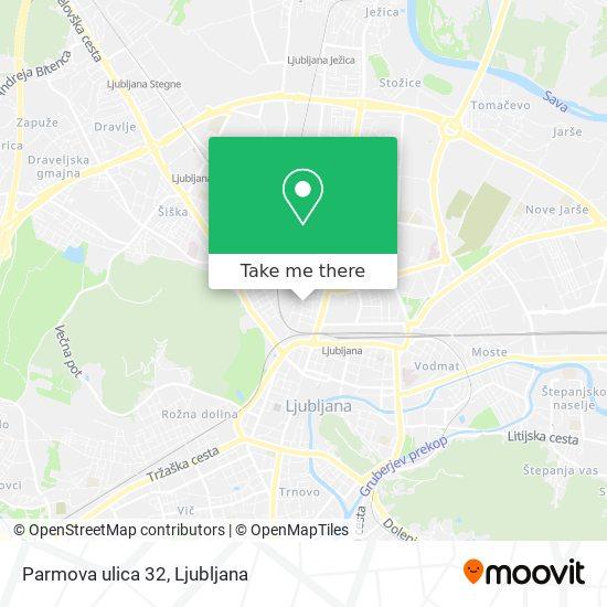 Parmova ulica 32 map