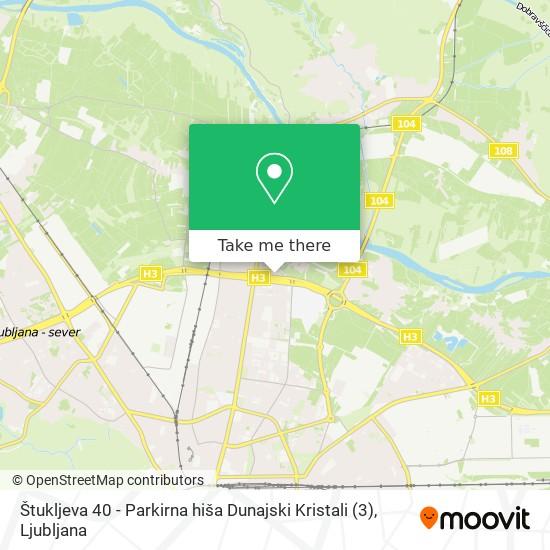 Štukljeva 40 - Parkirna hiša Dunajski Kristali (3) map