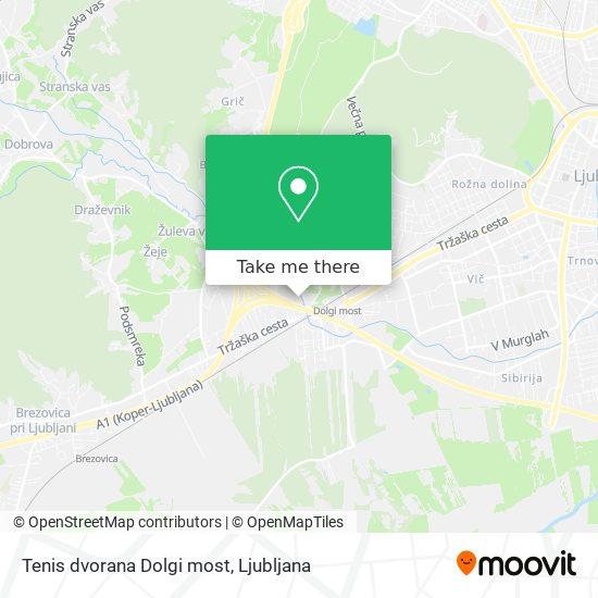 Tenis dvorana Dolgi most map