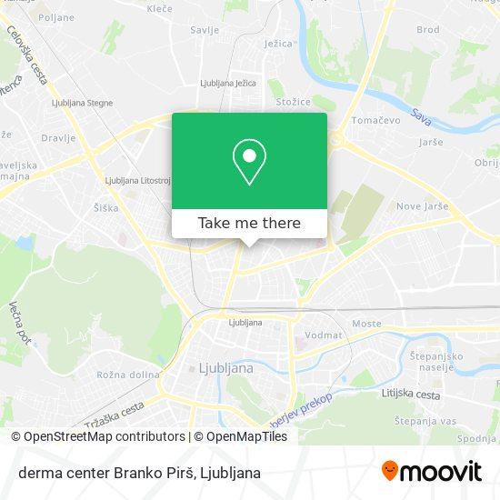 derma center Branko Pirš map