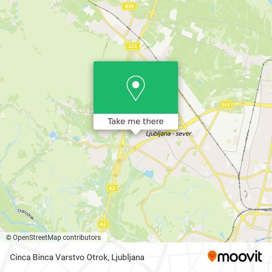 Cinca Binca Varstvo Otrok map