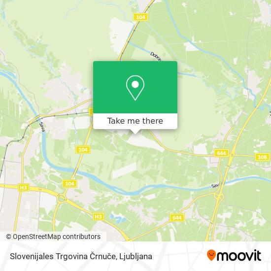 Slovenijales Trgovina Črnuče map