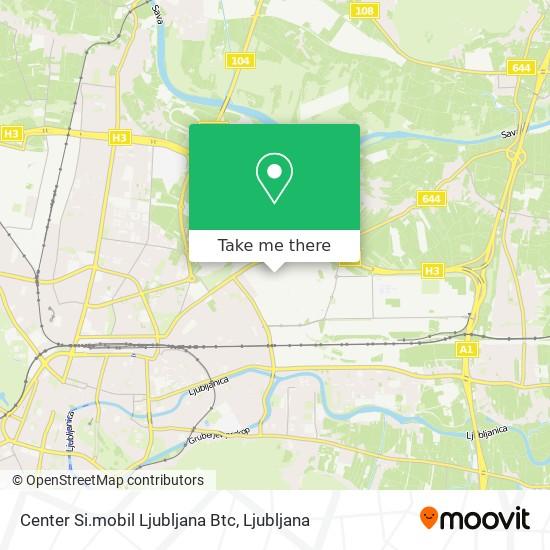 Center Si.mobil Ljubljana Btc map