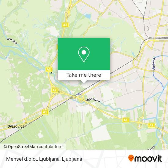 Mensel d.o.o., Ljubljana map