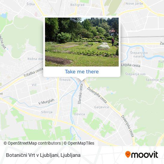 Botanični Vrt v Ljubljani map
