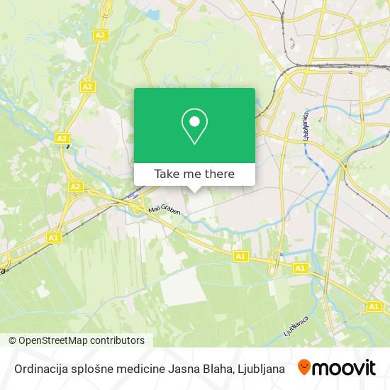 Ordinacija splošne medicine Jasna Blaha map