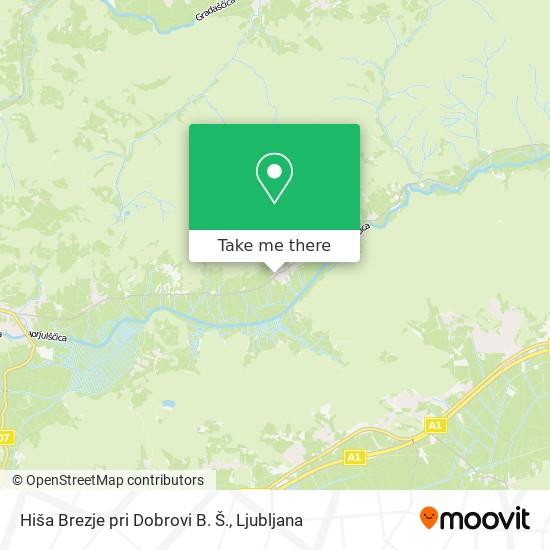 Hiša Brezje pri Dobrovi B. Š. map