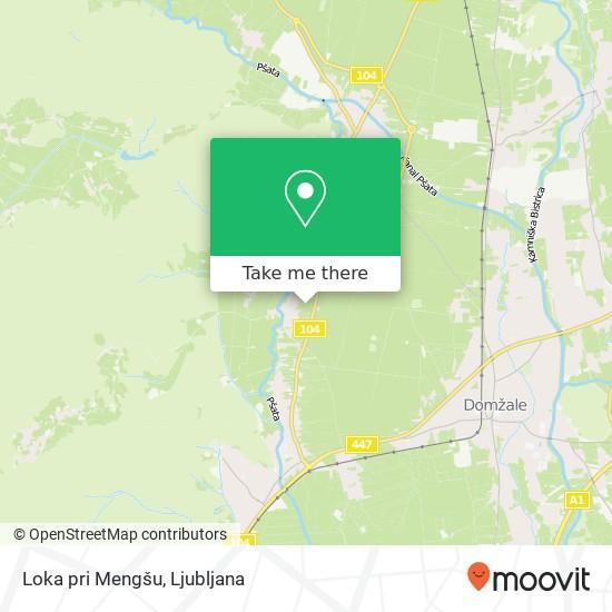Loka pri Mengšu map