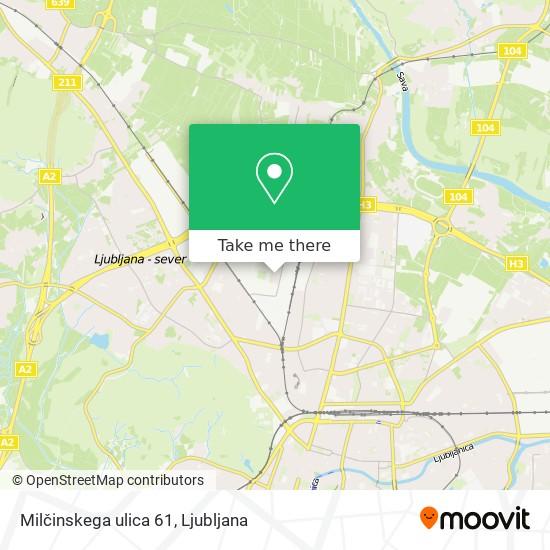 Milčinskega ulica 61 map