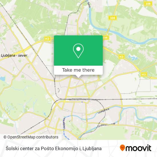 Šolski center za Pošto Ekonomijo i map