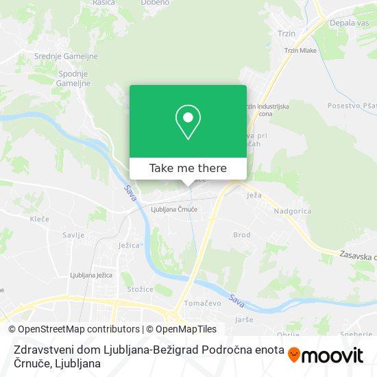 Zdravstveni dom Ljubljana-Bežigrad Področna enota Črnuče map