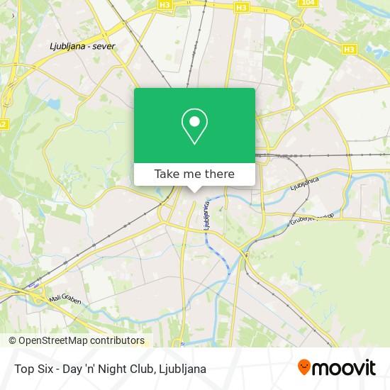 Top Six - Day 'n' Night Club map