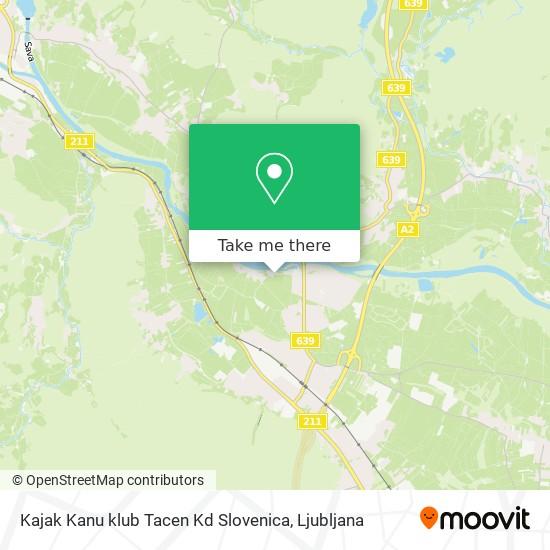 Kajak Kanu klub Tacen Kd Slovenica map