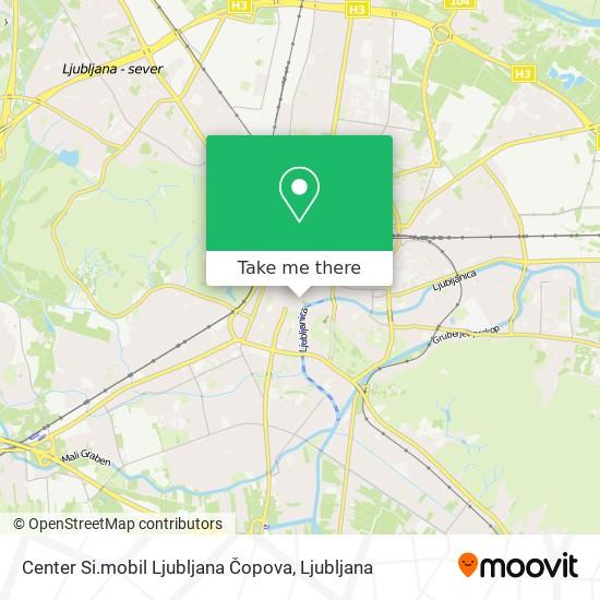 Center Si.mobil Ljubljana Čopova map
