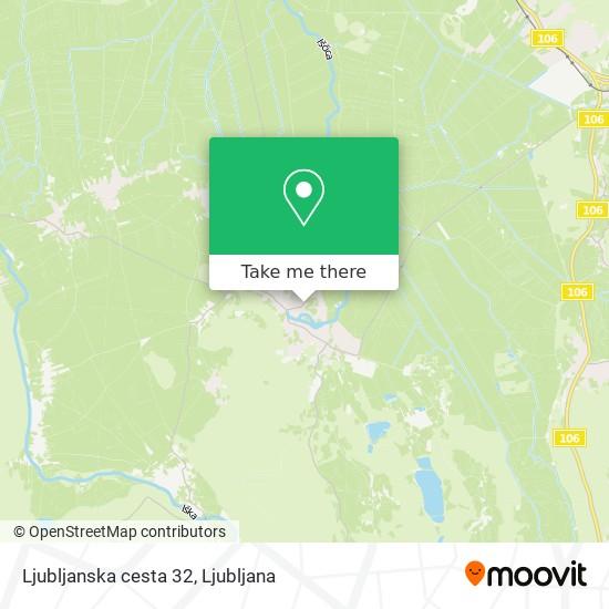 Ljubljanska cesta 32 map