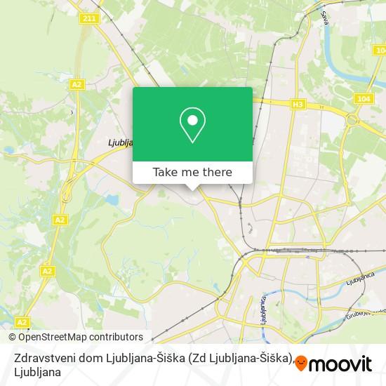 Zdravstveni dom Ljubljana-Šiška (Zd Ljubljana-Šiška) map