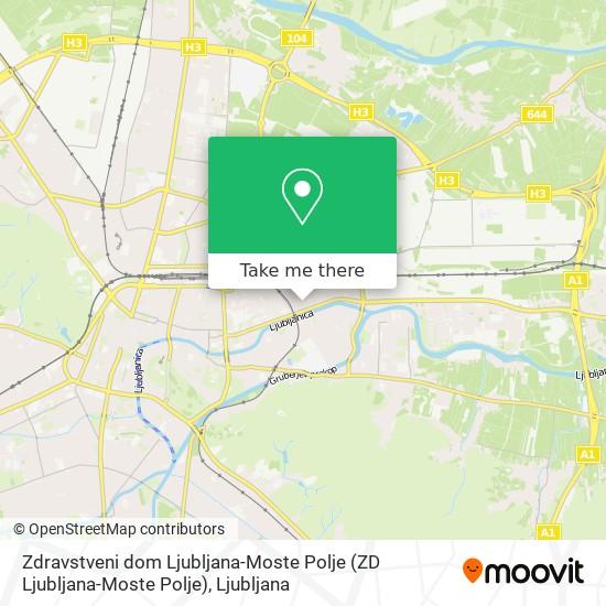 Zdravstveni dom Ljubljana-Moste Polje (ZD Ljubljana-Moste Polje) map