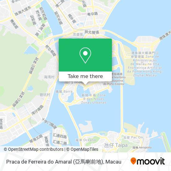 Praca de Ferreira do Amaral (亞馬喇前地) map