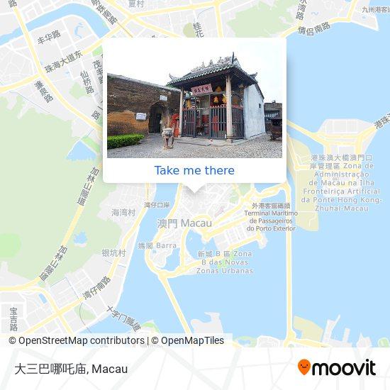 大三巴哪吒庙 map