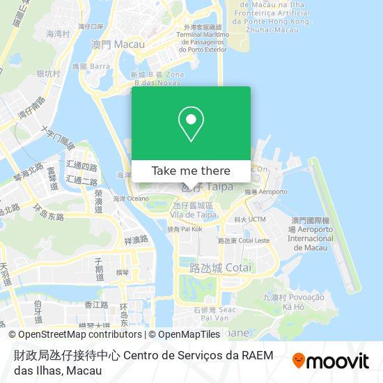 財政局氹仔接待中心 Centro de Serviços da RAEM das Ilhas map