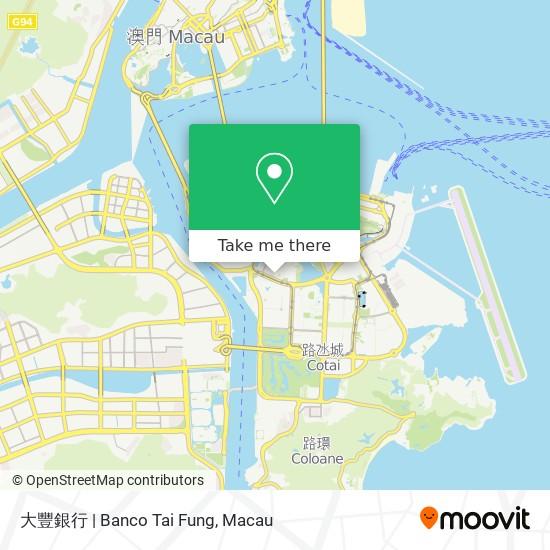 大豐銀行   Banco Tai Fung map