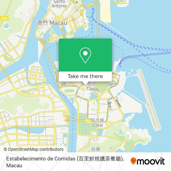 Estabelecimento de Comidas (百里鮮燒臘茶餐廳) map