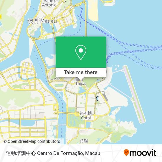 運動培訓中心 Centro De Formação map