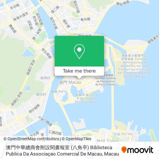澳門中華總商會附設閱書報室 Biblioteca Publica Da Associaçao Comercial De Macau map