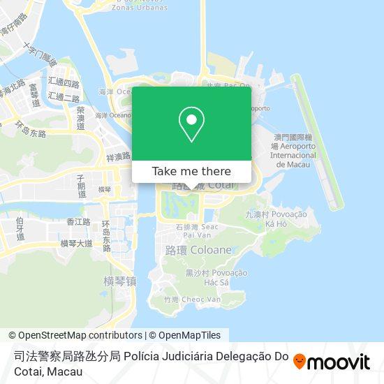 司法警察局路氹分局 Polícia Judiciária Delegação Do Cotai map