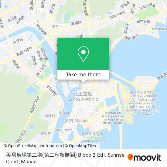 第二座新勝閣 Bloco 2-Edf. Sunrise Court map