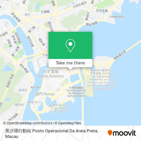 黑沙環行動站 Posto Operacional Da Areia Preta map