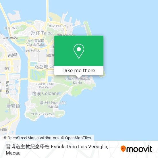雷鳴道主教紀念學校 Escola Dom Luís Versíglia map