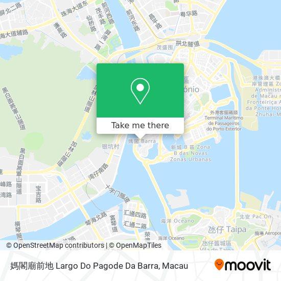 媽閣廟前地 Largo Do Pagode Da Barra map