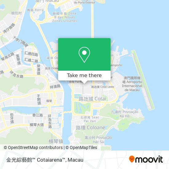 金光綜藝館™ Cotaiarena™ map