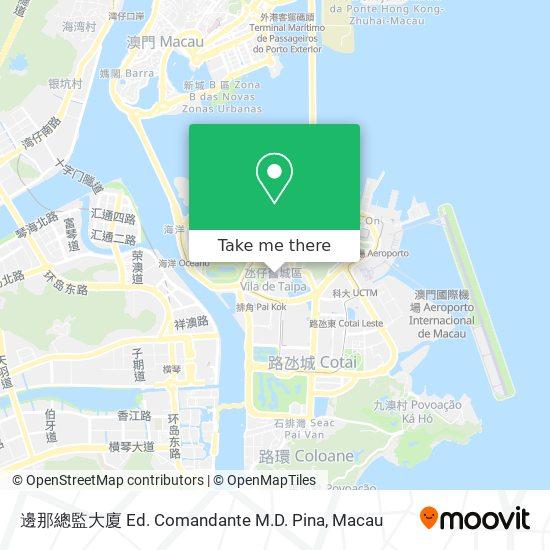 邊那總監大廈 Ed. Comandante M.D. Pina map