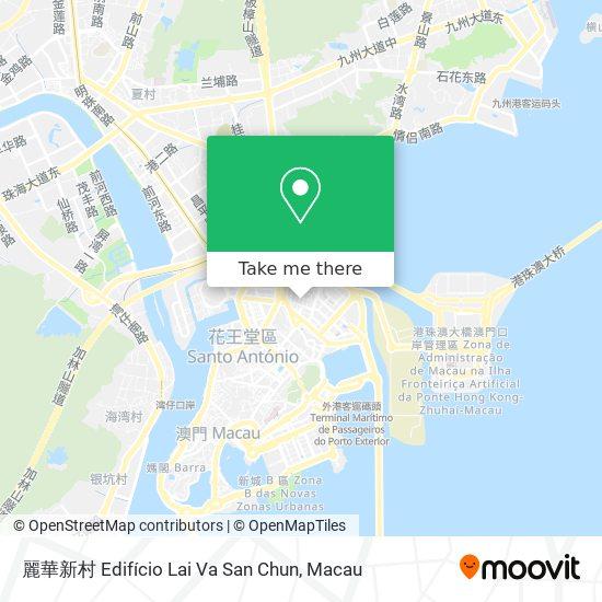 麗華新村 Edifício Lai Va San Chun map
