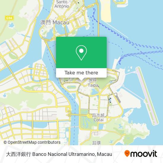 大西洋銀行 Banco Nacional Ultramarino map