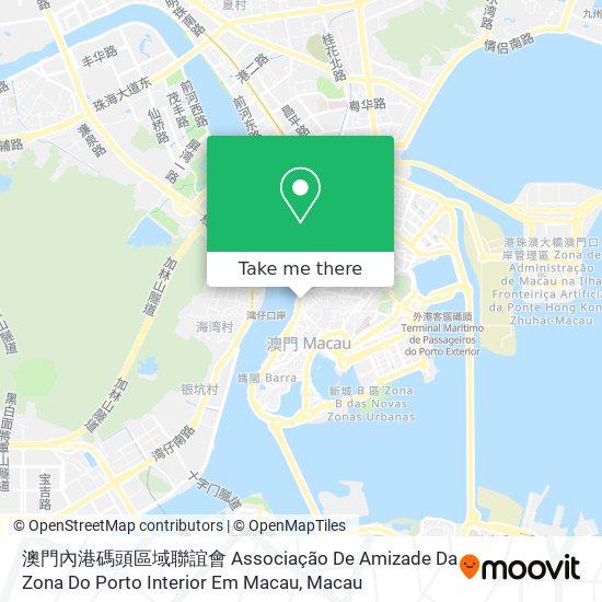 澳門內港碼頭區域聯誼會 Associação De Amizade Da Zona Do Porto Interior Em Macau map