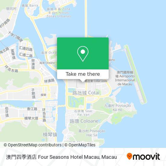 澳門四季酒店 Four Seasons Hotel Macau map