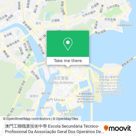 澳門工聯職業技術中學 Escola Secundária Técnico-Profissional Da Associação Geral Dos Operários De Macau map