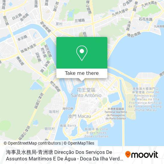 海事及水務局-青洲塘 Direcção Dos Serviços De Assuntos Marítimos E De Água - Doca Da Ilha Verde map