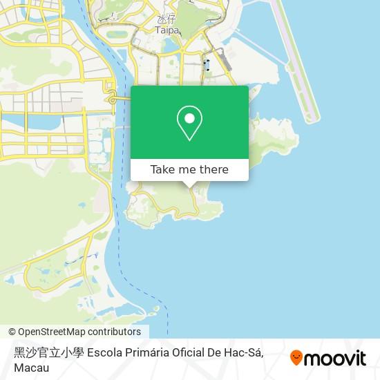 黑沙官立小學 Escola Primária Oficial De Hac-Sá map