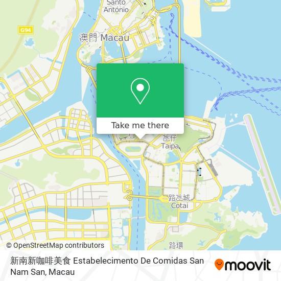 新南新咖啡美食 Estabelecimento De Comidas San Nam San map