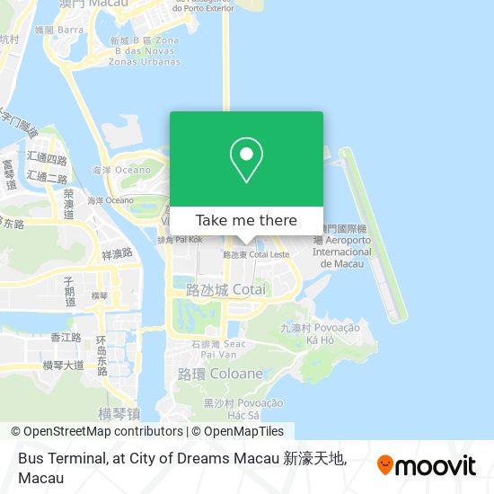 Bus Terminal, at City of Dreams Macau 新濠天地 map