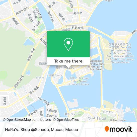 NaRaYa Shop @Senado, Macau map