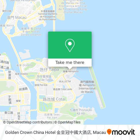 Golden Crown China Hotel 金皇冠中國大酒店 map